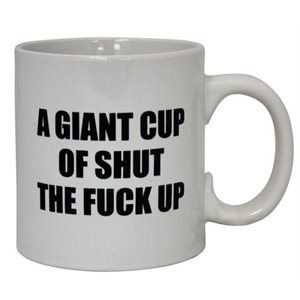 Mug Shut the fuck up 22oz