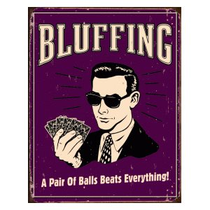 Bluffing - Pair of Balls metal sign